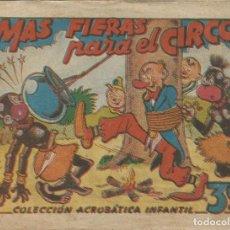 Tebeos: COLECCIÓN ACROBÁTICA INFANTIL MAS FIERAS PARA EL CIRCO ORIGINAL. 30 CTS AÑO 1942. Lote 224860006