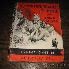 Tebeos: EL IMPERTURBABLE SR MOTO POR JOHN P.MARQUAND EDITORIAL MOLINO 1946. Lote 6229014