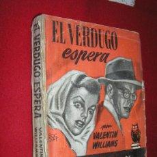 Tebeos: SELECCIONES BIBLIOTECA ORO Nº 61 EL VERDUGO ESPERA, AÑO 1951 ED. MOLINO, NOVELA POLICIACA INTRIGA. Lote 11019779