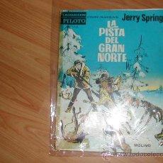 Tebeos: JERRY SPRING PILOTO MOLINO LA PISTA DEL GRAN NORTE. JIJE. Lote 26533301