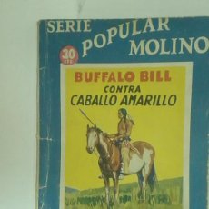 Tebeos: SERIE POPULAR MOLINO BUFALLO BILL CONTRA CABALLO AMARILLO 1935 1ª EDICION EDITORIAL MOLINO. Lote 17793340