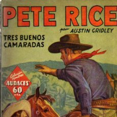 Tebeos: PETE RICE - TRES BUENOS CAMARADAS - HOMBRES AUDACES - ED. MOLINO - PRIMERA EDICIÓN DE 1936. Lote 27615379