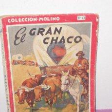 Tebeos: COLECCION MOLINO - Nº 44 ... EL GRAN CHACO ** EDITORIAL MOLINO - AÑO 1945. Lote 25294332