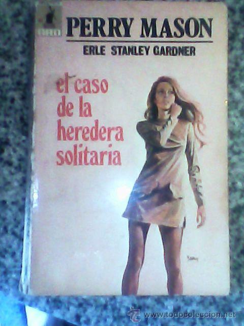 PERRY MASON EN EL CASO DE LA HEREDERA SOLITARIA (ERLE S. GARDNER) -MOLINO - ESPAÑA - 1971 (Tebeos y Comics - Molino)