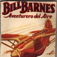 Giornalini: BILL BARNES. AVENTURERO DEL AIRE. EL CIRCULO LLAMEANTE. GEORGE EATON. HOMBRES AUDACES. Lote 31084246