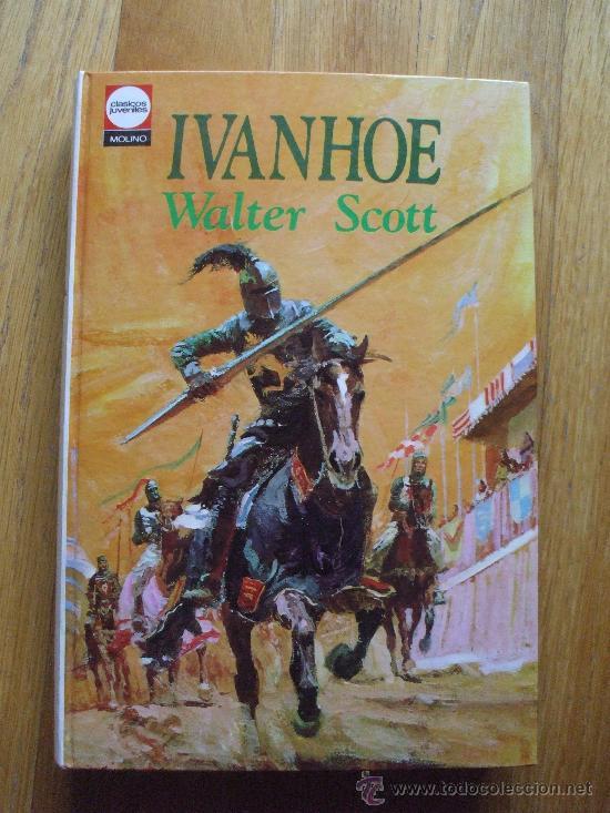 IVANHOE, WALTER SCOTT, EDITORIAL , COLECCION CLASICOS JUVENILES MOLINO, 24 (Tebeos y Comics - Molino)