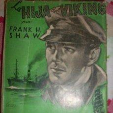 Tebeos: LA HIJA DEL VIKING, POR FRANK SHAW - BIBLIOTECA ORO Nº 25 - MOLINO - ESPAÑA - 1947. Lote 32694003