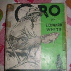 Tebeos: ORO, POR S. EDWARD WHITE Nº 23 BIBLIOTECA ORO/ MOLINO (ESPAÑA) 1947 - TRADUCIDO POR G. LÓPEZ HIPKISS. Lote 32694012