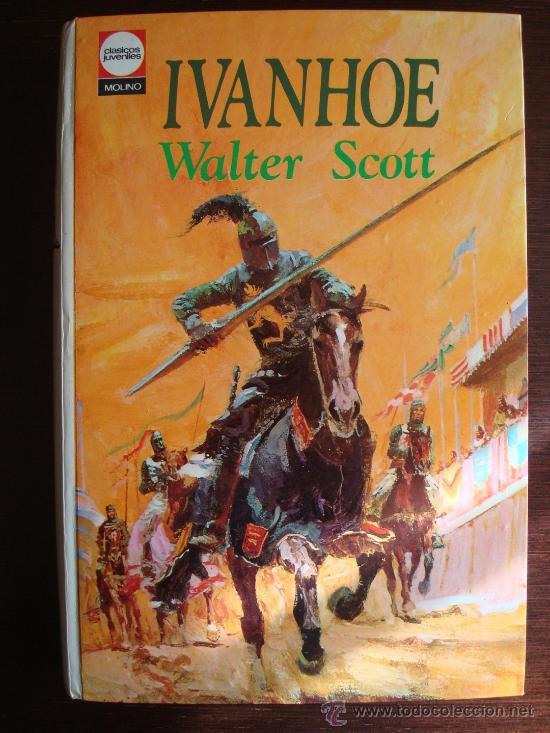 IVANHOE - WALTER SCOTT - CLÁSICOS JUVENILES - CON LÁMINAS DE BADÍA CAMPS - MOLINO 1975 (Tebeos y Comics - Molino)