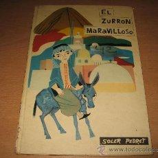 Tebeos: CUENTO EL ZURRON MARAVILLOSO ILUSTRADO POR SOLER PEDRET .ED MOLINO AÑO 1962. Lote 33260488