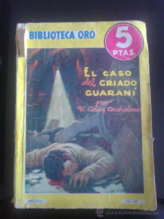 BIBLIOTECA ORO. EDITORIAL MOLINO. ED. AMARILLA. NUM 149. EL CRIADO GUARANI (Tebeos y Comics - Molino)
