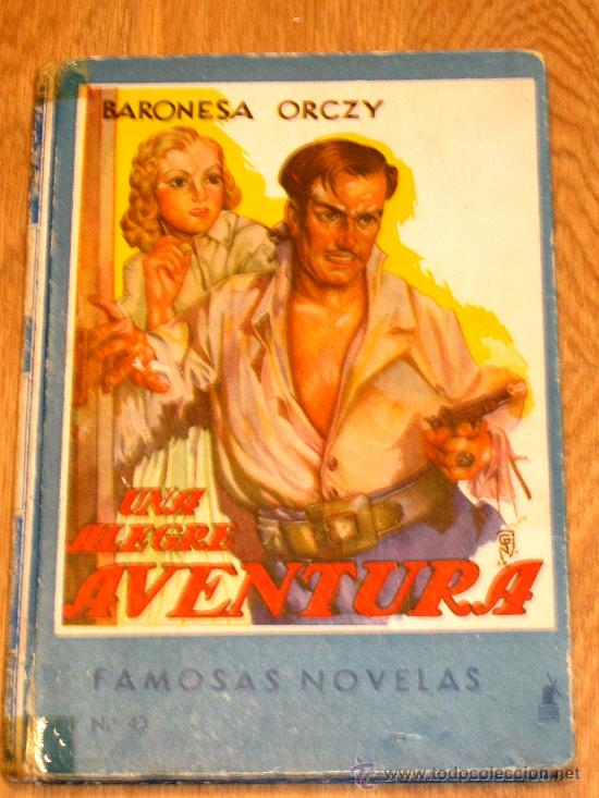 UNA ALEGRE AVENTURA BARONESA DE ORCZY EDITORIAL MOLINO AÑO 1942 (Tebeos y Comics - Molino)