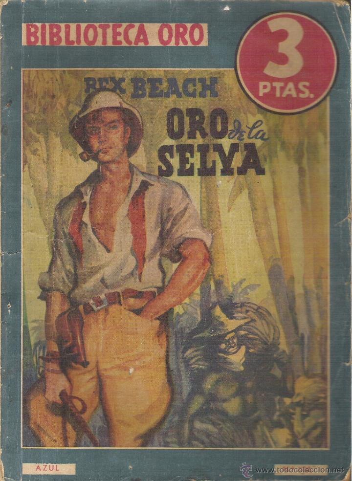 1 NOVELA AÑO 1941 - BIBLIOTECA ORO - Nº 125 - ORO DE LA SELVA ( REX BEACH ) (Tebeos y Comics - Molino)