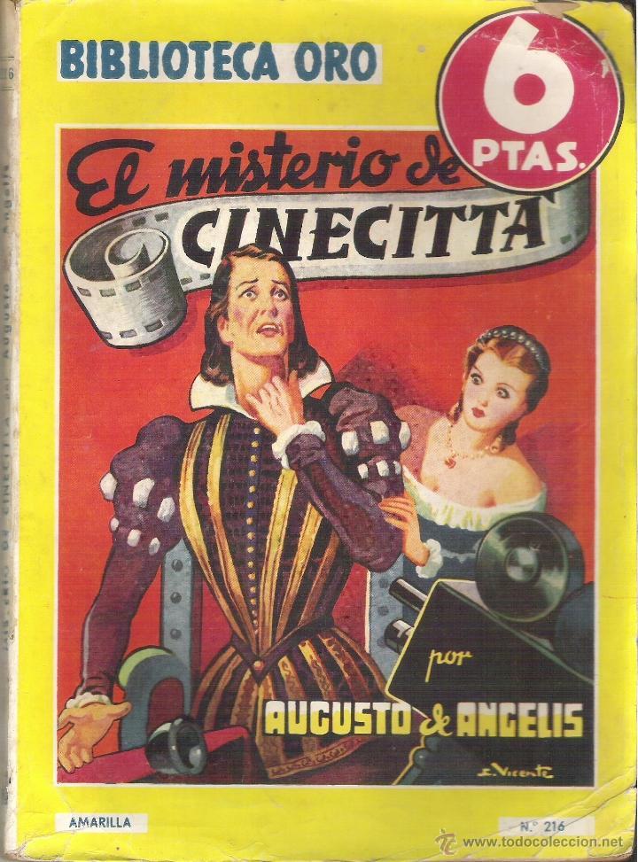 1 NOVELA AÑO 1947 - BIBLIOTECA ORO - Nº 216 - EL MISTERIO DE CINECITTA ( AUGUSTO DE ANGELIS (Tebeos y Comics - Molino)