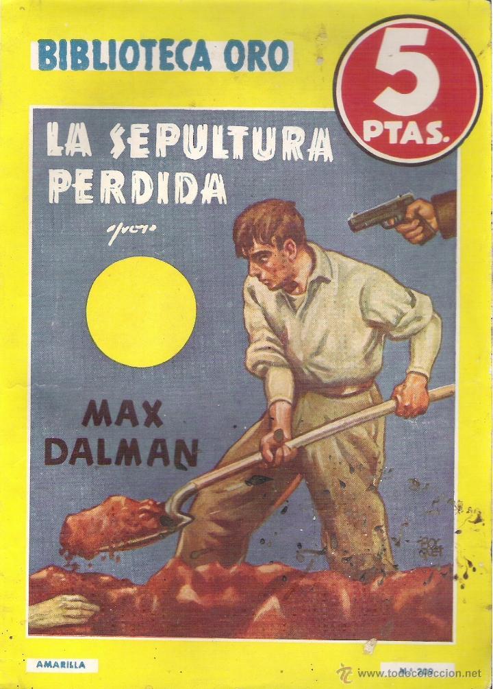 1 NOVELA AÑO 1947 - BIBLIOTECA ORO - Nº 209 - LA SEPULTURA PERDIDA ( MAX DALMAN (Tebeos y Comics - Molino)
