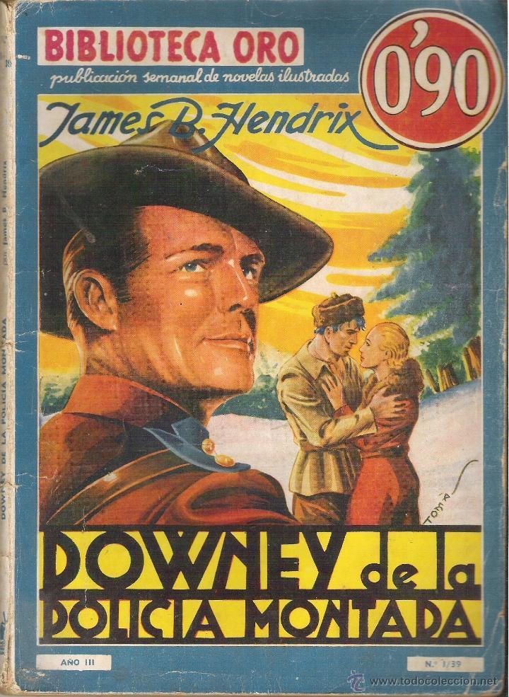 1 NOVELA AÑO 1936 - BIBLIOTECA ORO - Nº I - 3 - DOWMEY DE LA POLICIA MONTADA ( JAMES B. HENDRIX (Tebeos y Comics - Molino)