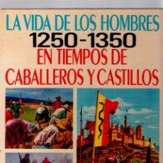 Livros de Banda Desenhada: LA VIDA DE LOS HOMBRES Nº 01 - 1250-1350 EN TIEMPOS DE CABALLEROS Y CASTILLOS-EDITORIAL MOLINO-1978. Lote 41656801