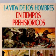Livros de Banda Desenhada: LA VIDA DE LOS HOMBRES Nº 10 - EN TIEMPOS PREHISTÓRICOS-EDITORIAL MOLINO-1980. Lote 41656989