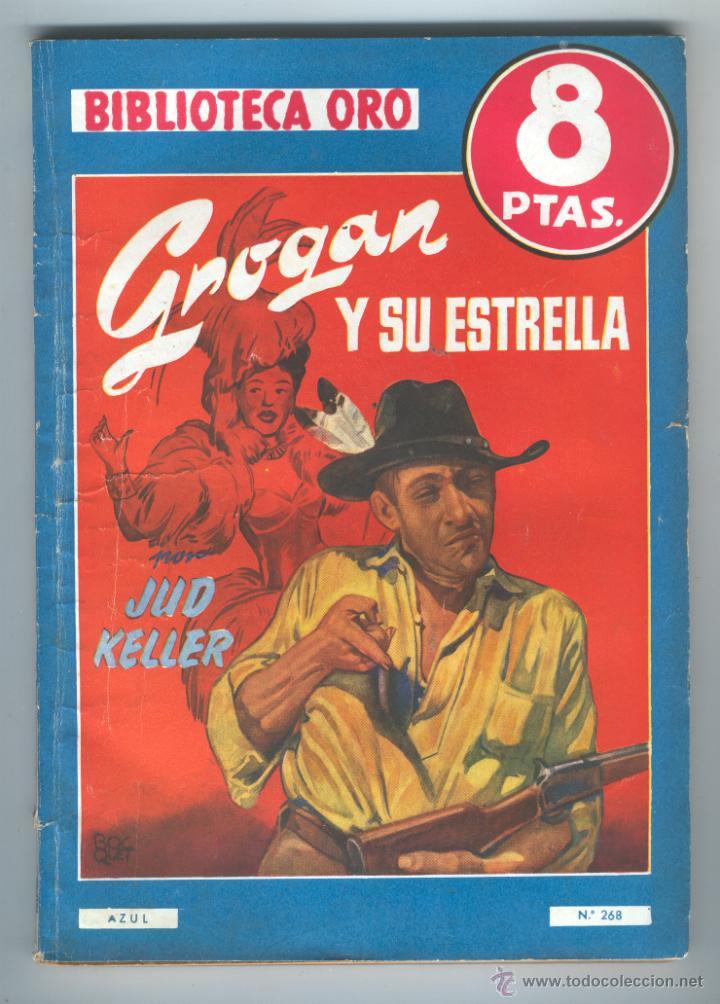 BIBLIOTECA ORO. Nº268. GROGAN Y SU ESTRELLA. JUD KELLER. JULIO 1950 (Tebeos y Comics - Molino)