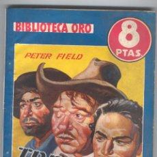 Tebeos: BIBLIOTECA ORO. Nº 277. TRES FORAJIDOS. POR PETER FIELD.. Lote 49444089