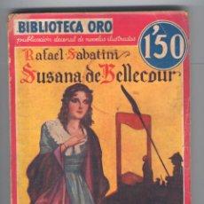 Tebeos: NOVELA BIBLIOTECA ORO. Nº II-7. SUSANA DE BELLECOUR. POR RAFAEL SABATINI.. Lote 49444872