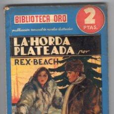 Tebeos: NOVELA BIBLIOTECA ORO. Nº18. LA HORDA PLATEADA. POR REX BEACH. Lote 49445352