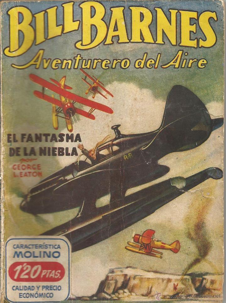 GEORGE L. EATON BILL BARNES AVENTURERO DEL AIRE EL FANTASMA DE LA NIEBLA MOLINO Nº 9 ARGENTINA 1938 (Tebeos y Comics - Molino)