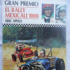 Tebeos: GRAN PREMIO Nº 1, EL RALLY MEXICALI 1000, POR ERIC SPEED - TAPADURA LIBRO ILUSTRADO ED. MOLINO 1979. Lote 50227462