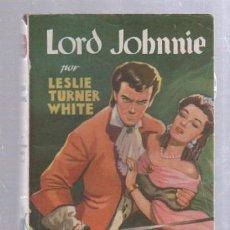 Tebeos: FAMOSAS NOVELAS. EDITORIAL MOLINO. LORD JOHNNIE POR LESLIE TURNER WHITE. Lote 50315230