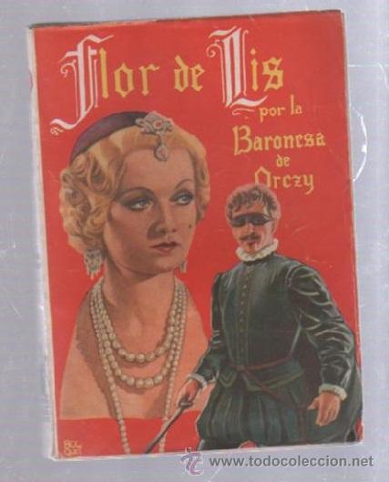 FAMOSAS NOVELAS. EDITORIAL MOLINO. FLOR DE LIS POR LA BARONESA DE ORCZY (Tebeos y Comics - Molino)