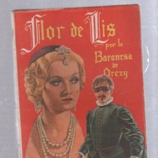 Tebeos: FAMOSAS NOVELAS. EDITORIAL MOLINO. FLOR DE LIS POR LA BARONESA DE ORCZY. Lote 50315232
