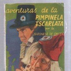 Tebeos: FAMOSAS NOVELAS. EDITORIAL MOLINO. AVENTURAS DE LA PIMPINELA ESCARLATA POR LA BARONESA DE ORCZY. Lote 50315237