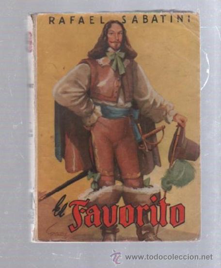 FAMOSAS NOVELAS. EDITORIAL MOLINO. EL FAVORITO POR RAFAEL SABATINI (Tebeos y Comics - Molino)