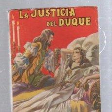 Tebeos: FAMOSAS NOVELAS. EDITORIAL MOLINO. LA JUSTICIA DEL DUQUE POR RAFAEL SABATINI. Lote 50315251