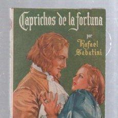 Tebeos: FAMOSAS NOVELAS. EDITORIAL MOLINO. CAPRICHOS DE LA FORTUNA POR RAFAEL SABATINI. Lote 50315267