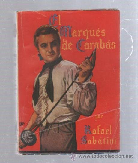 FAMOSAS NOVELAS. EDITORIAL MOLINO. EL MARQUES DE CARABAS POR RAFAEL SABATINI (Tebeos y Comics - Molino)
