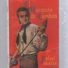 Tebeos: FAMOSAS NOVELAS. EDITORIAL MOLINO. EL MARQUES DE CARABAS POR RAFAEL SABATINI. Lote 50315274
