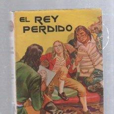 Tebeos: FAMOSAS NOVELAS. EDITORIAL MOLINO. EL REY PERDIDO POR RAFAEL SABATINI. Lote 50315277