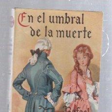 Tebeos: FAMOSAS NOVELAS. EDITORIAL MOLINO. EN EL UMBRAL DE LA MUERTE POR RAFAEL SABATINI. Lote 50315281