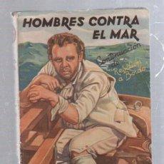 Tebeos: FAMOSAS NOVELAS. EDITORIAL MOLINO. HOMBRES CONTRA EL MAR POR CH.NORDHOFF Y J.N.HALL. Lote 50315289