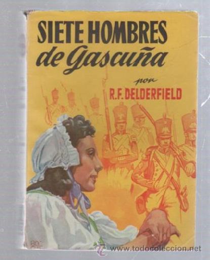 FAMOSAS NOVELAS. EDITORIAL MOLINO. SIETE HOMBRES DE GASCUÑA POR R.F.DELDERFIELD (Tebeos y Comics - Molino)