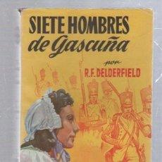 Giornalini: FAMOSAS NOVELAS. EDITORIAL MOLINO. SIETE HOMBRES DE GASCUÑA POR R.F.DELDERFIELD. Lote 50315303