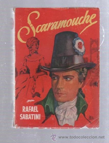 FAMOSAS NOVELAS. EDITORIAL MOLINO. SCARAMOUCHE POR RAFAEL SABATINI (Tebeos y Comics - Molino)
