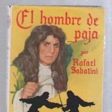 Tebeos: FAMOSAS NOVELAS. EDITORIAL MOLINO. EL HOMBRE DE PAJA POR RAFAEL SABATINI. Lote 50315309