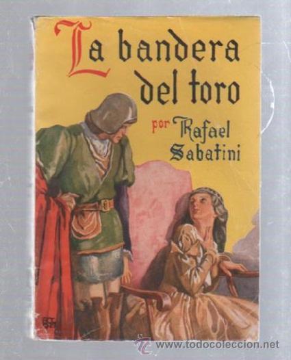 FAMOSAS NOVELAS. EDITORIAL MOLINO. LA BANDERA DEL TORO POR RAFAEL SABATINI (Tebeos y Comics - Molino)