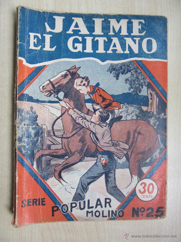 JAIME EL GITANO SERIE POPULAR MOLINO Nº 25 10 DE JULIO DE 1934 (Tebeos y Comics - Molino)