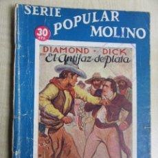 Tebeos: DIAMOND DICK EN EL ANTIFAZ DE PLATA SERIE POPULAR MOLINO 16 DE MARZO DE 1935. Lote 52285047