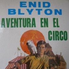 Tebeos: AVENTURA EN EL CIRCO ENID BLYTON MOLINO 1972. Lote 52430853