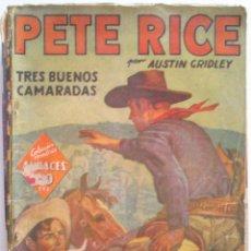 Tebeos: PETE RICE TRES BUENOS CAMARADAS. Lote 54504327