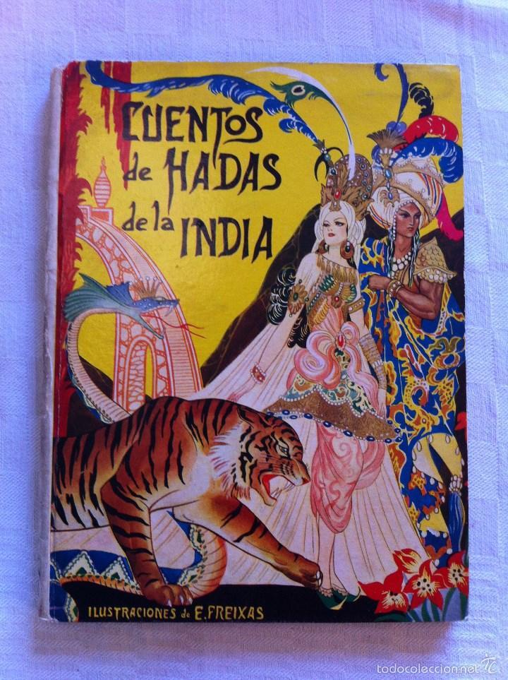 CUENTOS DE HADAS DE LA INDIA - ALFONSO NADAL EMILIO FREIXAS - EDITORIAL MOLINO 1954 (Tebeos y Comics - Molino)